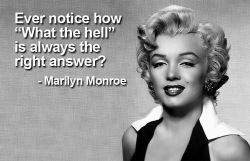 Marilyn Monroe  Great quote