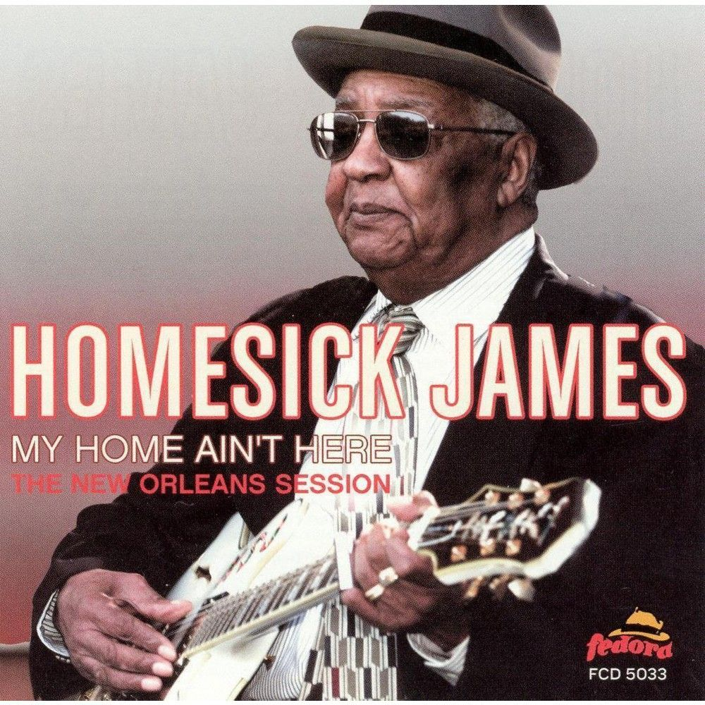Homesick James Williamson - My Home Ain't Here: The New Orleans Session (CD)