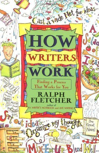 How Writers Work: Finding a Process That Works for You by Ralph Fletcher, http://www.amazon.com/dp/038079702X/ref=cm_sw_r_pi_dp_-gOuqb0PZ6N7Q
