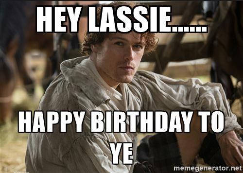 Pin By Nathalie St Cyr On Outlander Happy Birthday Meme