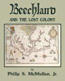 """""""Beechland and The Lost Colony"""" av Philip S. McMullan Jr."""