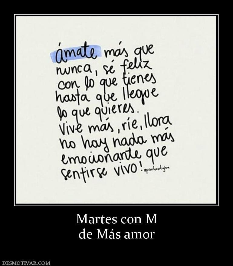 Martes Con M De Mas Amor Martes Amor Desmotivaciones