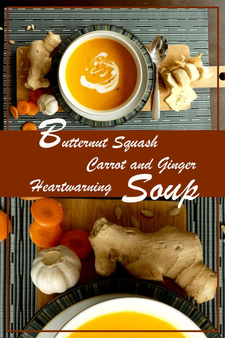 Heartwarming Butternut Squash, Carrot and Ginger Soup. #butternutsquashsoup