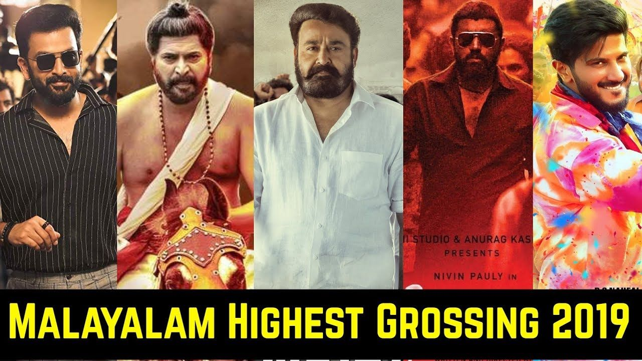 10 Malayalam Highest Grossing Movies List Of 2019 Mohanlal Mammootty In 2020 Highest Grossing Movies Movie List Kannada Movies