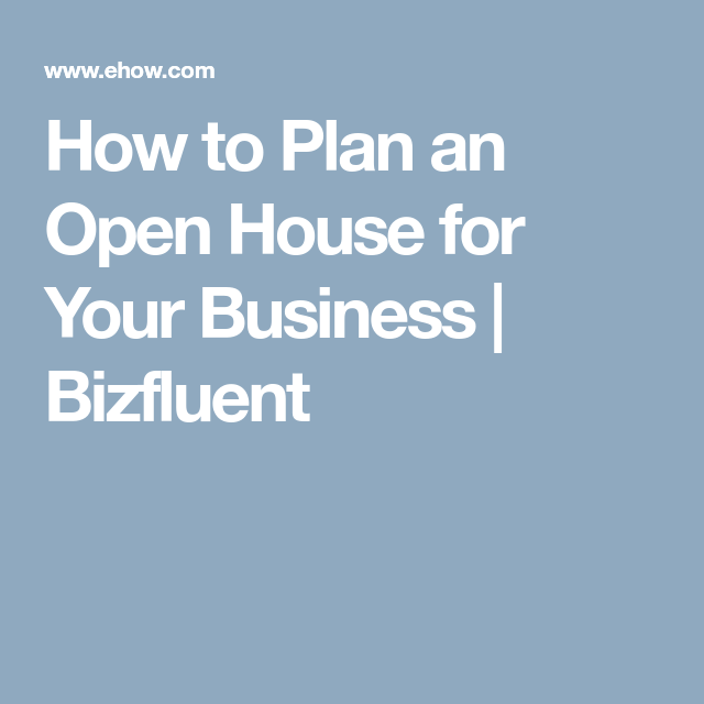 How to Plan an Open House for Your Business | Open house, Business ...