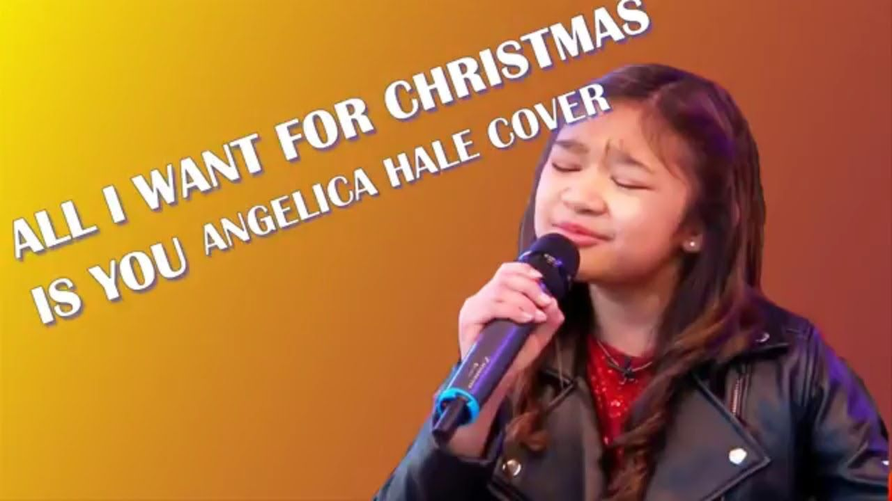 Mariah Carey All I Want For Christmas Is You Cover By Angelica Hale Hale Songs Angelica Mariah Carey