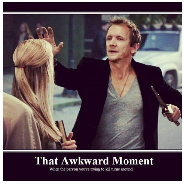 Haha that awkward moment when the person you're trying to kill turns around xD