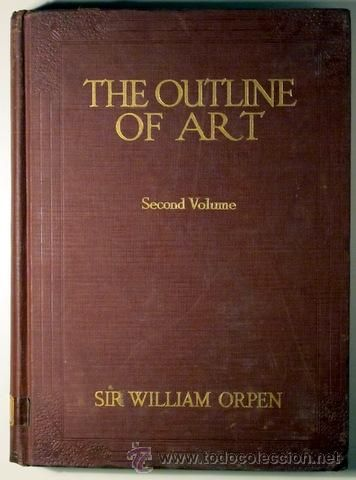 ORPEN, Sir William - THE OUTLINE OF ART in 2 vol. - New York 1923-1924 - Foto 2