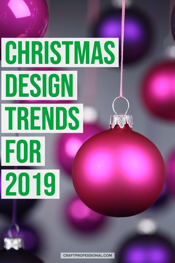 Christmas Design Trends 2019 Christmas design, Christmas
