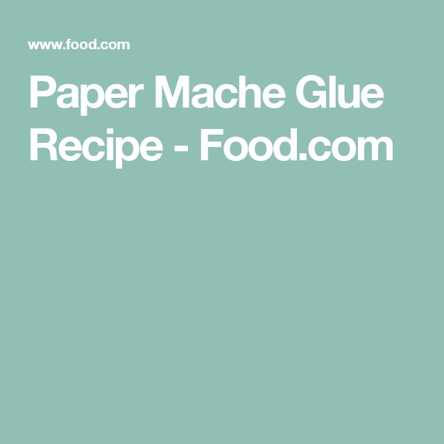 Paper mache glue recipe genius kitchen paper mache paper mache glue recipe food forumfinder Images