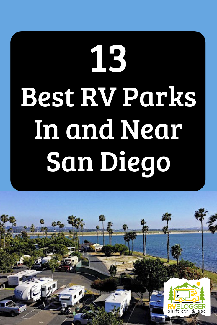 13 Best Rv Parks In And Near San Diego Rvblogger Best Rv Parks Rv Parks Rv Parks And Campgrounds