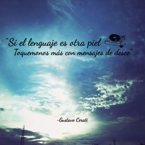 Gustavo Cerati Frases Amor Frases De Canciones Pinterest