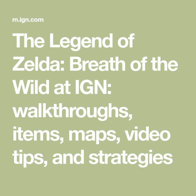 The Legend Of Zelda Breath Of The Wild At Ign Walkthroughs Items Maps Video Tips And Strategies Breath Of The Wild Legend Of Zelda Legend Of Zelda Breath