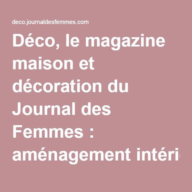Déco, le magazine maison et décoration du Journal des Femmes