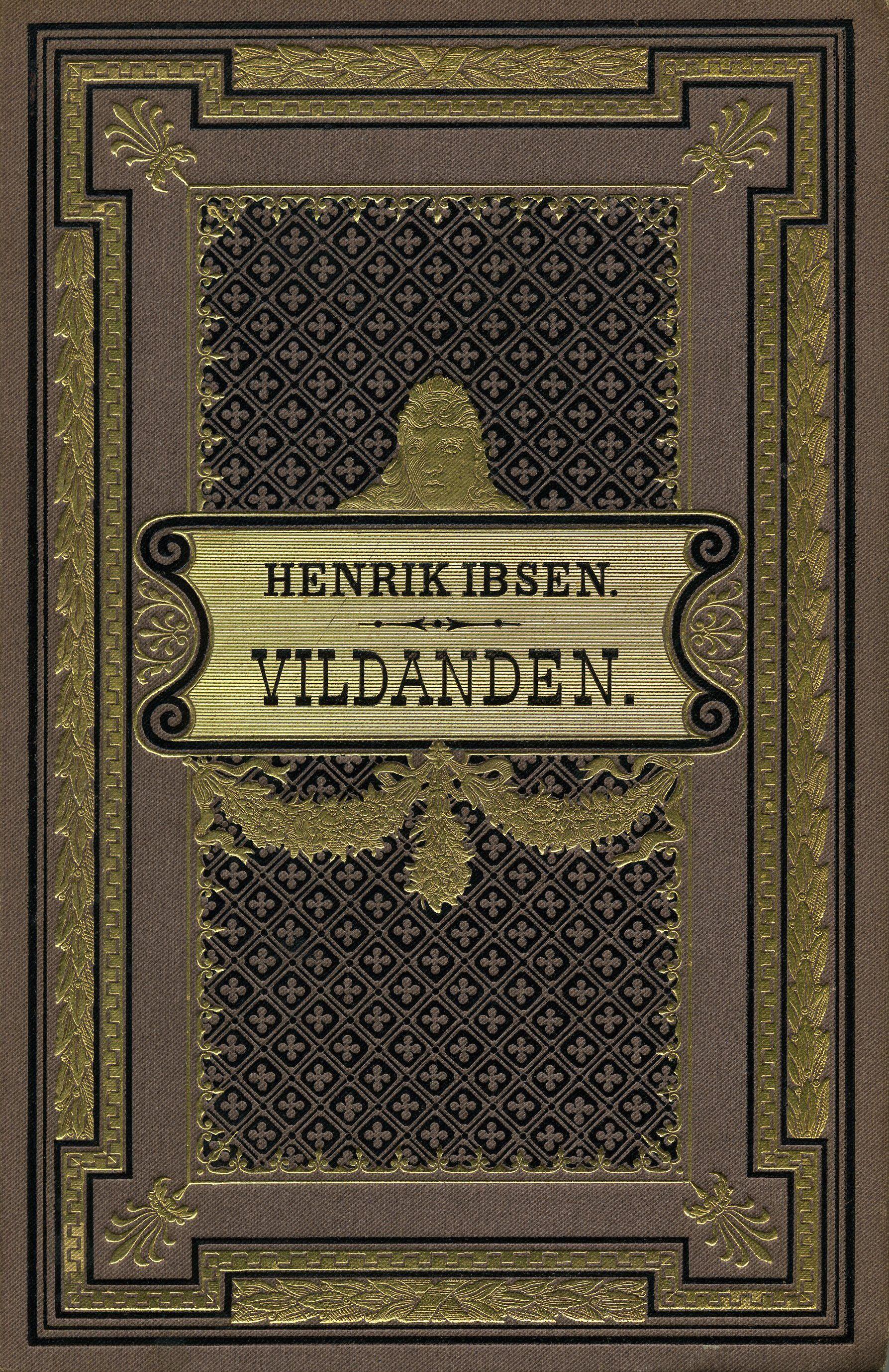 Book cover: Henrik Ibsen, Vildanden, Copenhagen 1884 Ibsen was born 20th march 1828 Ibs, Bogkunst, Læsning, Blog, Livres, Plakat