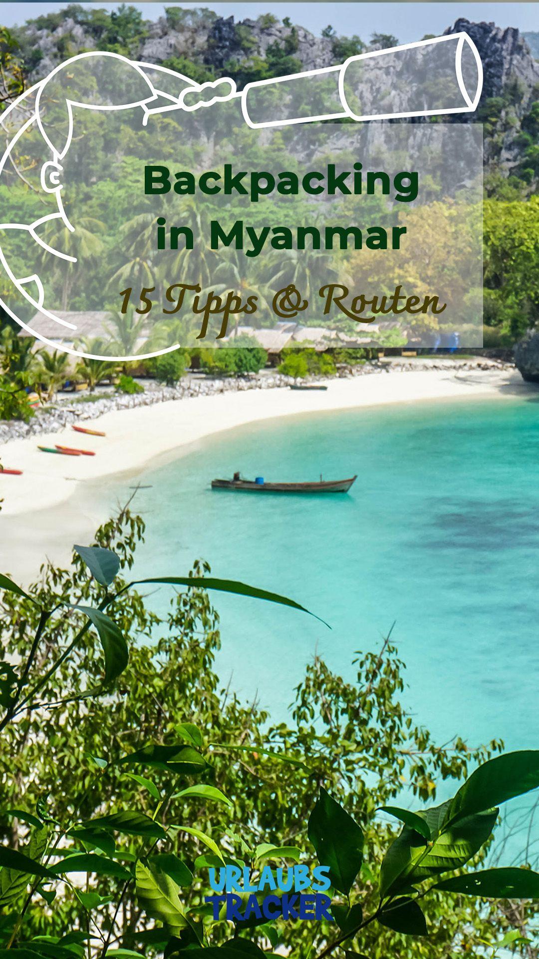 � Myanmar Backpacking: 15 hilfreiche Tipps & die beliebtesten Routen �