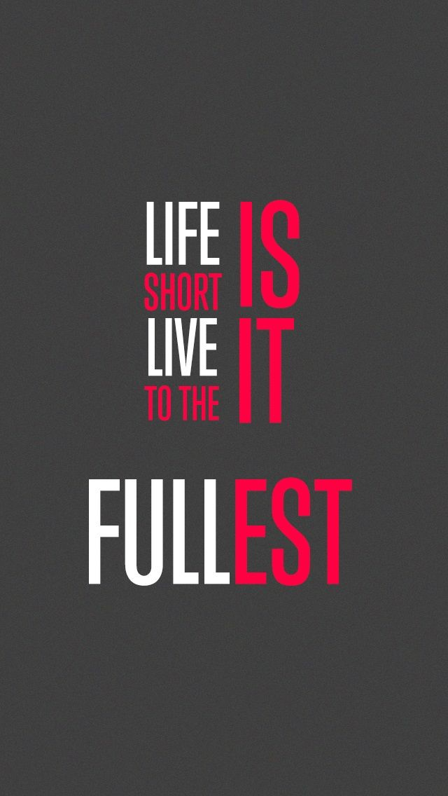 Life Is Short So Live It The The Fullest IPhone 60 Lifeline Impressive Life Line Quotes