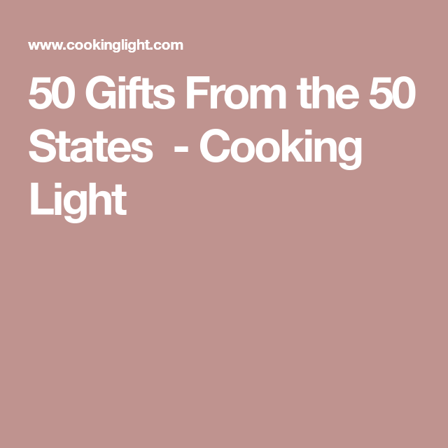 50 Gifts From the 50 States - Cooking Light
