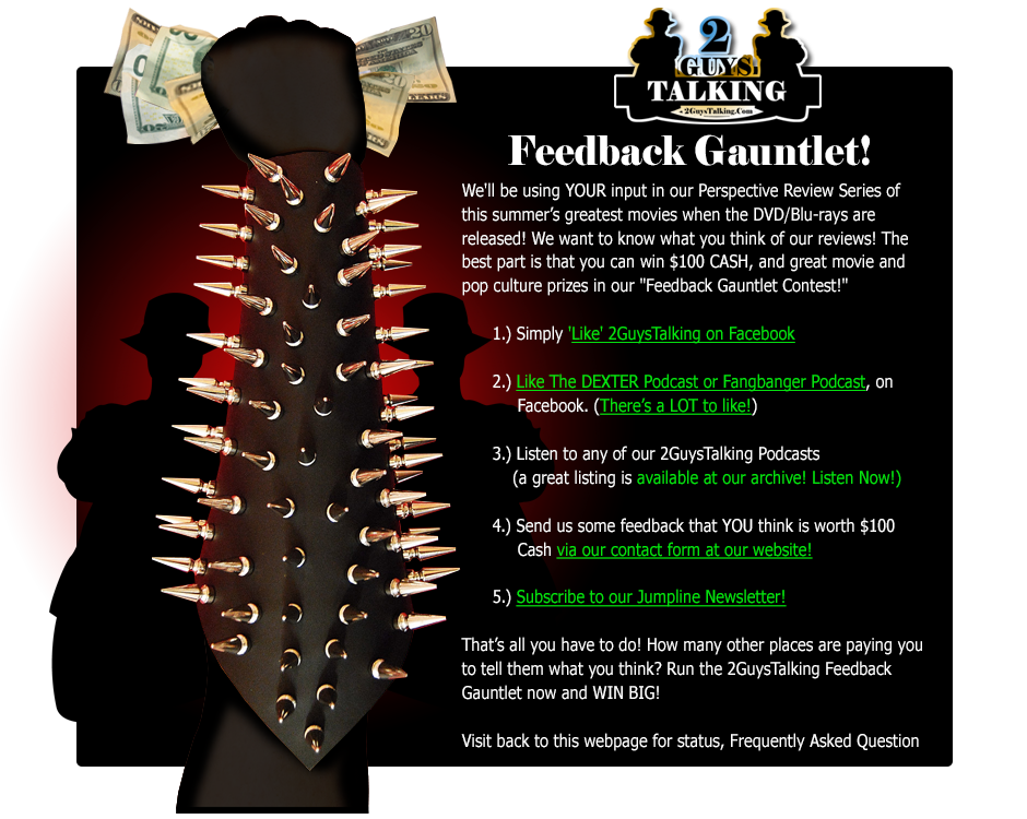 Win $100 Cash and Prizes from The 2GuysTalking Feedback Gauntlet Contest! Just tell us what you think and you're in the running for $100 CASH!