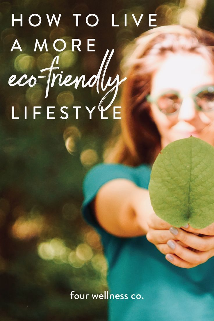 21 Tips to Live a More Eco-Friendly Lifestyle // Four Wellness Co.