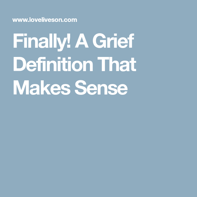 Amazing Finally! A Grief Definition That Makes Sense