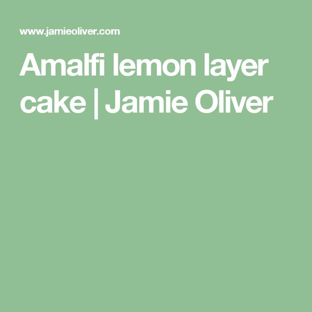 Amalfi lemon layer cake Recipe Lemon layer cakes Jamie oliver
