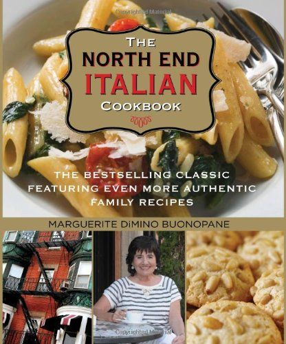 The north end italian cookbook 6th the bestselling classic the north end italian cookbook 6th the bestselling classic featuring even more authentic family recipes pdf cookbooks pinterest italian cookbook and forumfinder Images