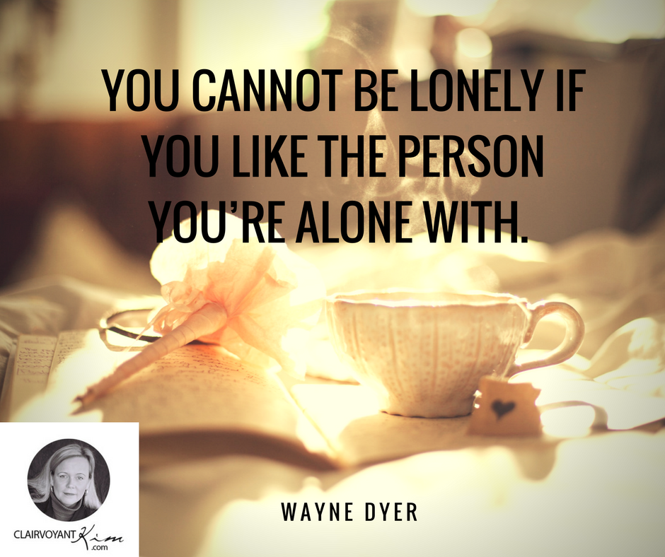 You Cannot Be Lonely If You Like The Person Youre Alone With