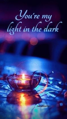 Lord, you are my Light in the dark.