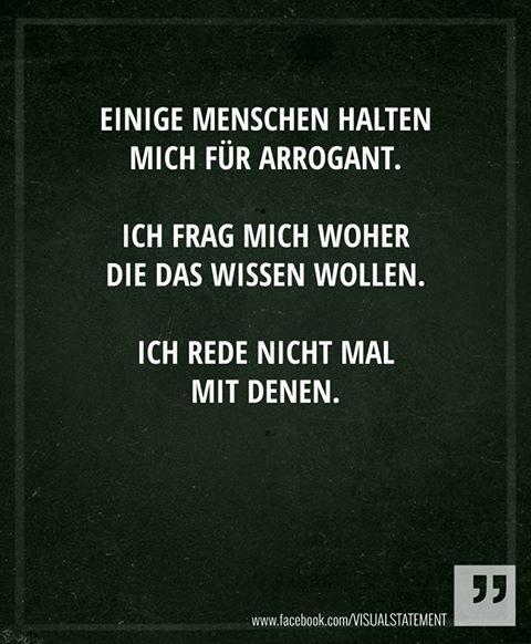 sprüche arrogant Bin nicht arrogant | Sprüche | Funny, Quotes, True words sprüche arrogant