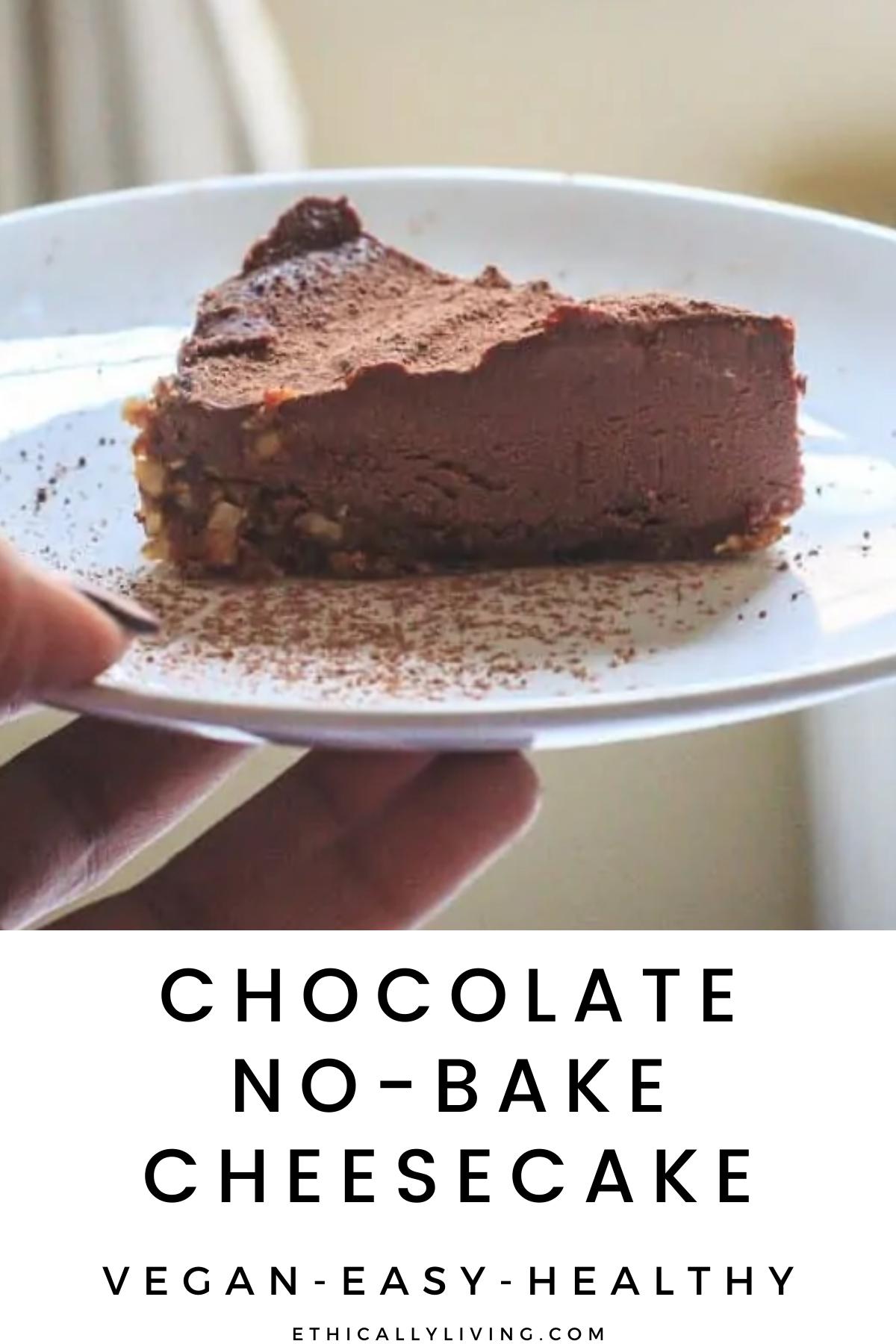 Vegan Chocolate No Bake Cheesecake Ethically Living Recipe In 2020 Baking Vegan Chocolate Food