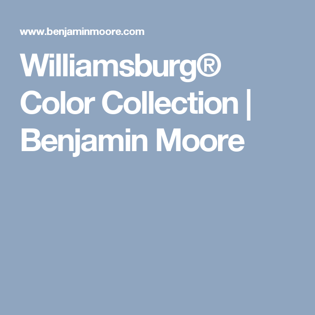 Now Explore Colors In Williamsburg Color Collection