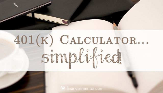401k Calculator Simplified 401k Calculator Investing For Retirement How To Plan