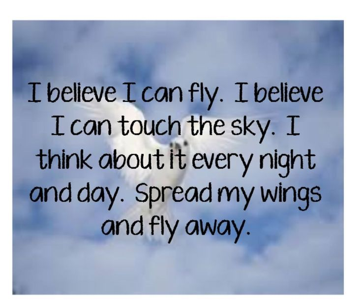 I Believe I Can Fly Lyrics To Live By Great Song Lyrics Happy Quotes Smile