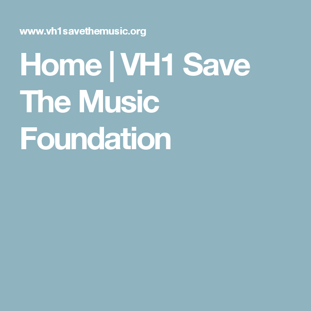 Home | VH1 Save The Music Foundation