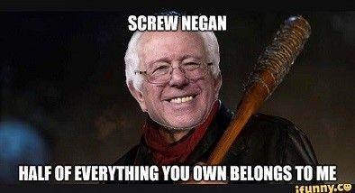 Bernie Sanders Going Full Shane The Walking Dead The Walking Dead Negan Dead