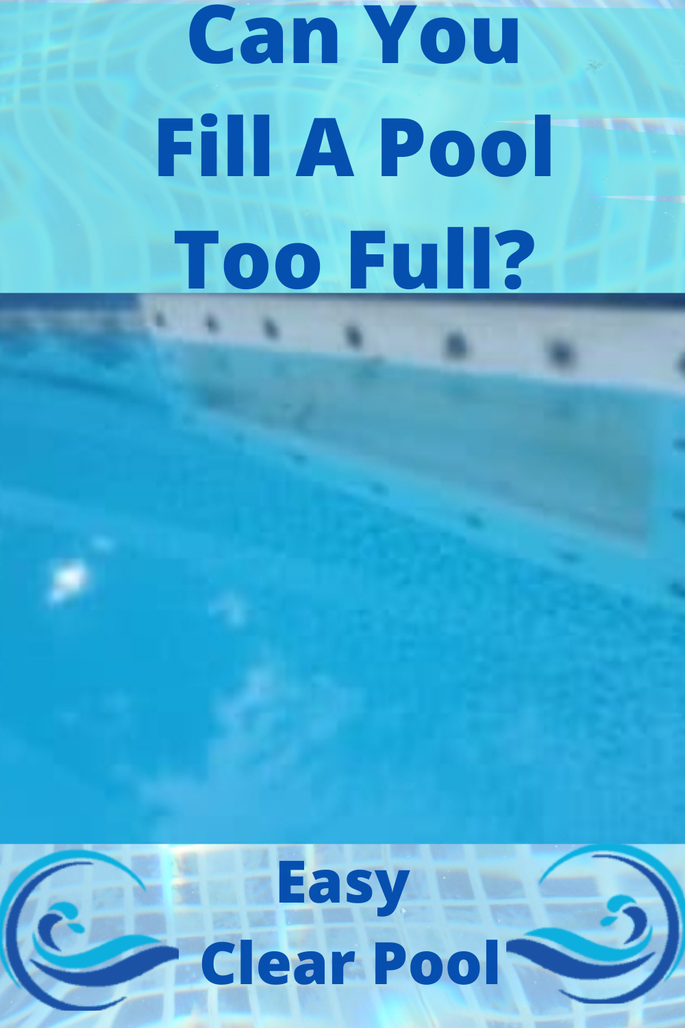 Can A Swimming Pool Be To Full In 2020 Swimming Pools Pool Pool Maintenance