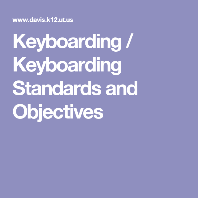 Keyboarding / Keyboarding Standards and Objectives