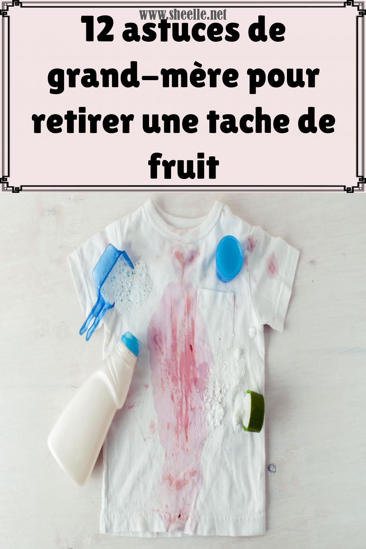 12 Astuces De Grand Mere Pour Retirer Une Tache De Fruit Une Fraise Ecrasee Une Mure Qui A Glisse Ou Le Jus D Une Pasteque Ve Fruit Astuce De Grand Mere Tache