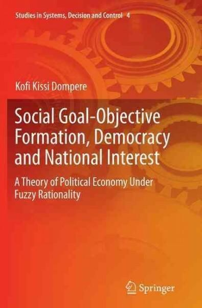 Social Goal-objective Formation, Democracy and National Interest: A Theory of Political Economy Under Fuzzy Ratio...