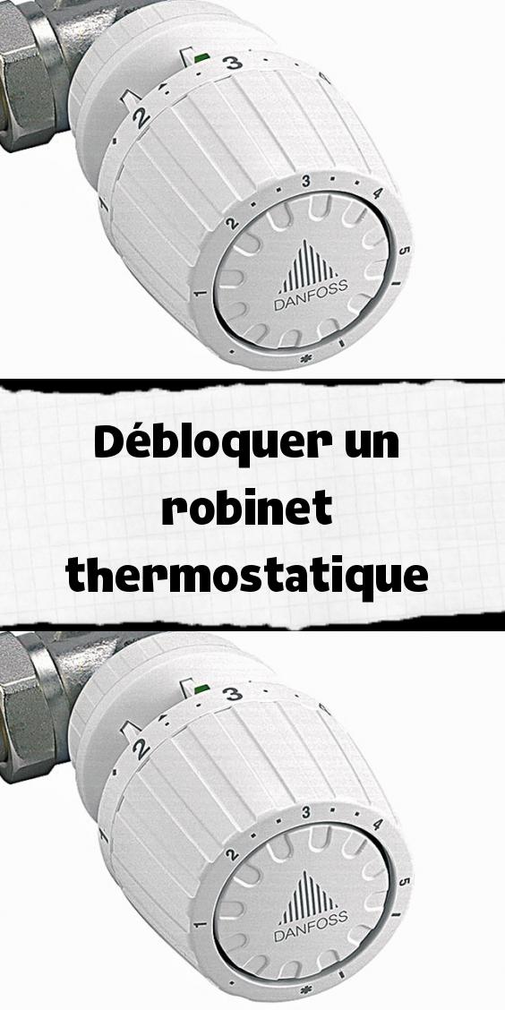 debloquer un robinet thermostatique