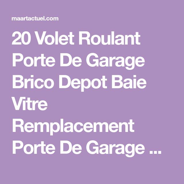 20 Volet Roulant Porte De Garage Brico Depot Baie Vitre Remplacement Porte De Garage Brico Depot Coulisse Pour Volet Roulant Volet Roulant Porte Garage Garage