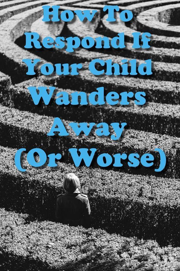 How to Respond When Children Wander Away (Or Worse