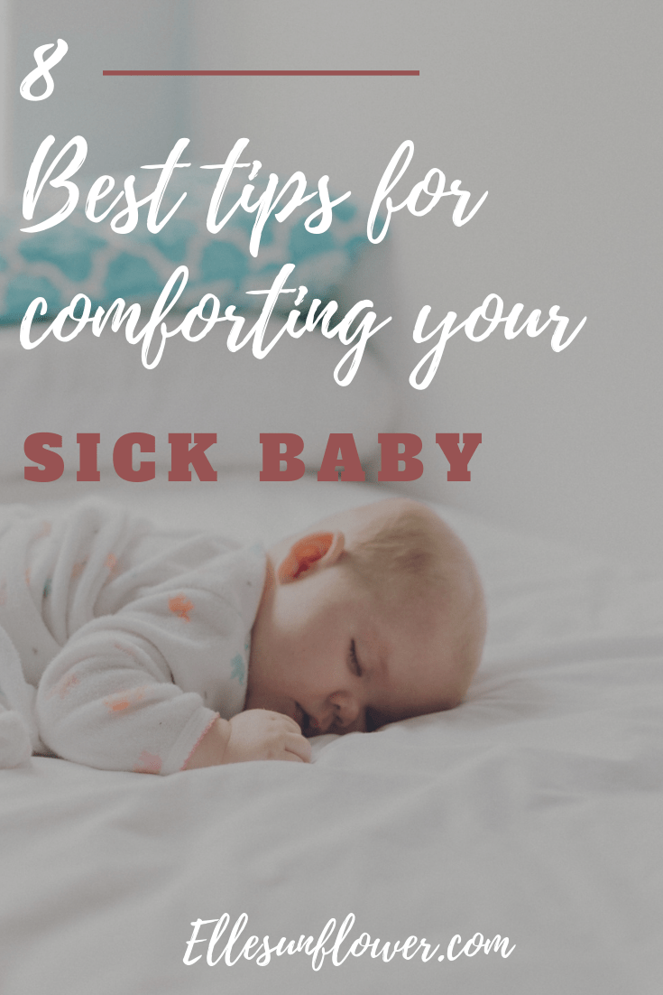 8 Simple Ways To Comfort Your Sick Baby  Looking for a way ...