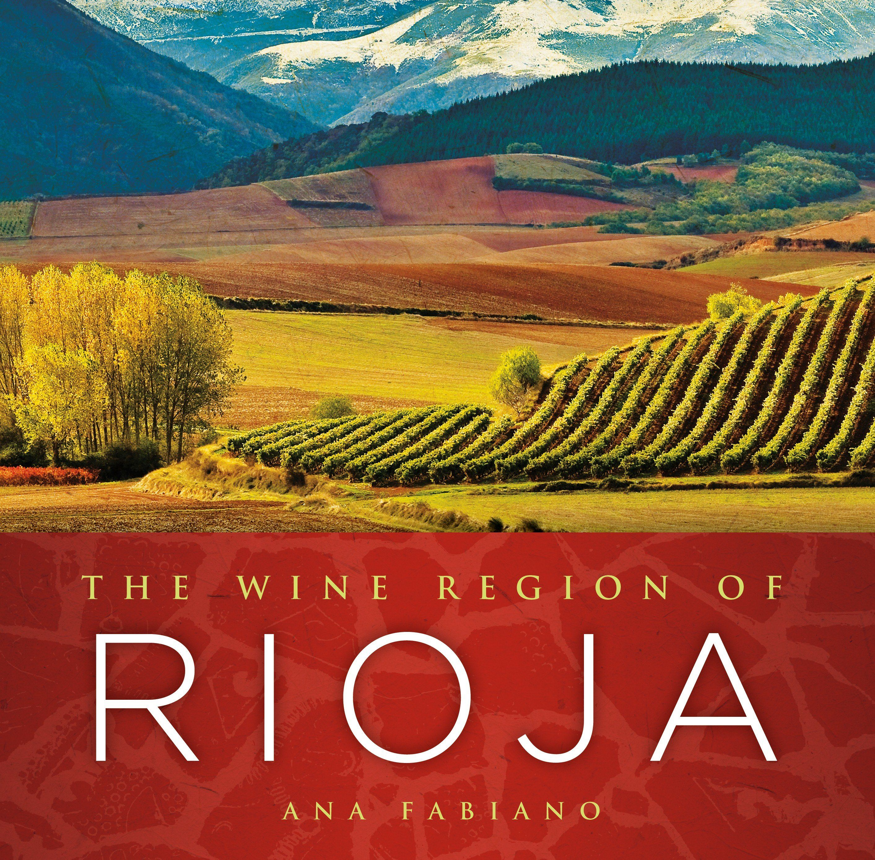 Book Review The Wine Region Of Rioja By Ana Fabiano To Learn More About Bilbao Rioja Click Here Http Www Greatwinecapital Wine Region Rioja Wine Rioja