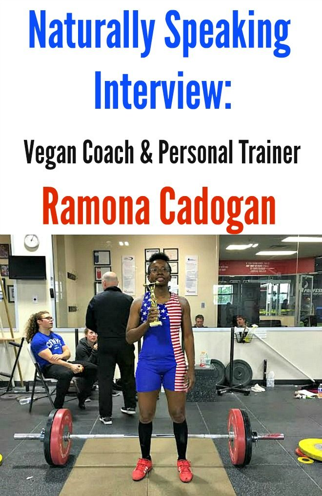 Naturally Speaking Interview: Vegan Coach and Personal Trainer Ramona Cadogan