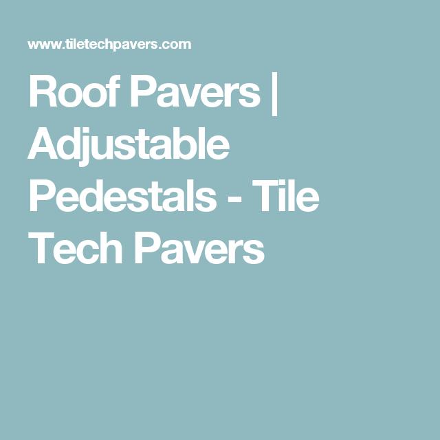 Roof Pavers Adjustable Pedestals Tile Tech Pavers Roof Pedestal Pavers