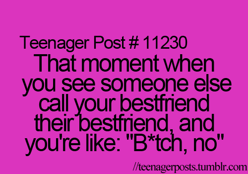 Teenager Posts MY best friend! When that happens I turn into a