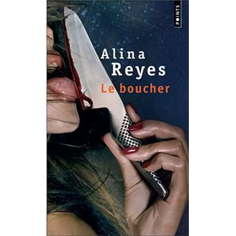 Le boucher - Alina Reyes  (to read)