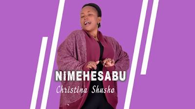 Gospel Audio | Christina Shusho-Nimehesabu | Feed Latests